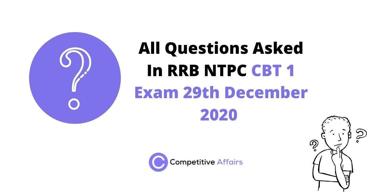 Questions Asked In RRB NTPC CBT 1 Exam 29th December 2020