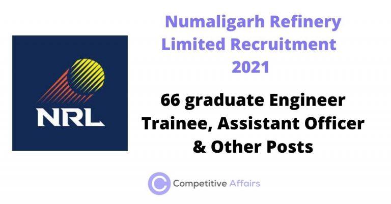 Numaligarh Refinery Limited Recruitment 2021