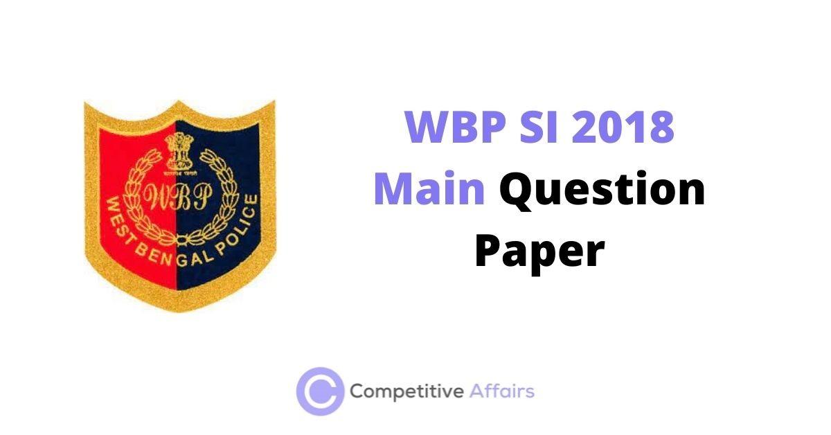 WBP SI 2018 Main Question Paper