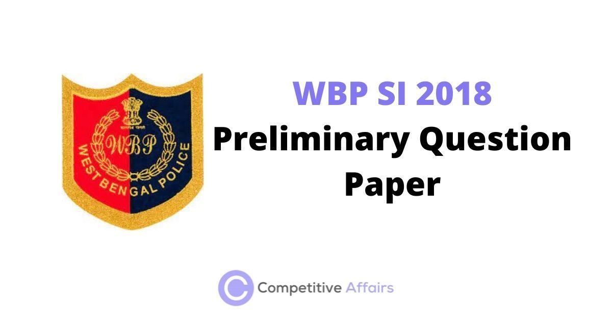 WBP SI 2018 Preliminary Question Paper