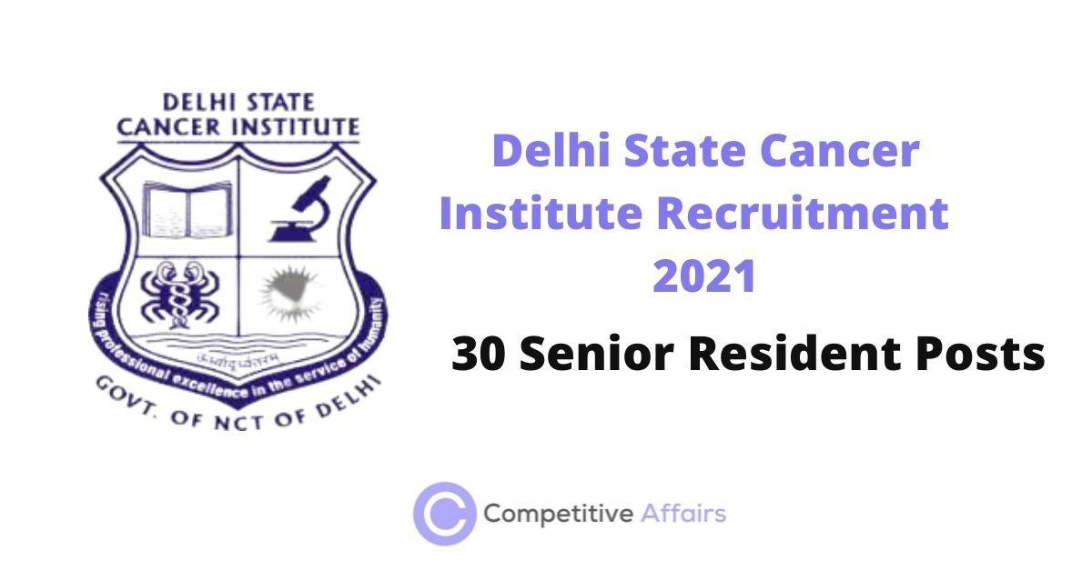 Delhi State Cancer Institute Recruitment 2021