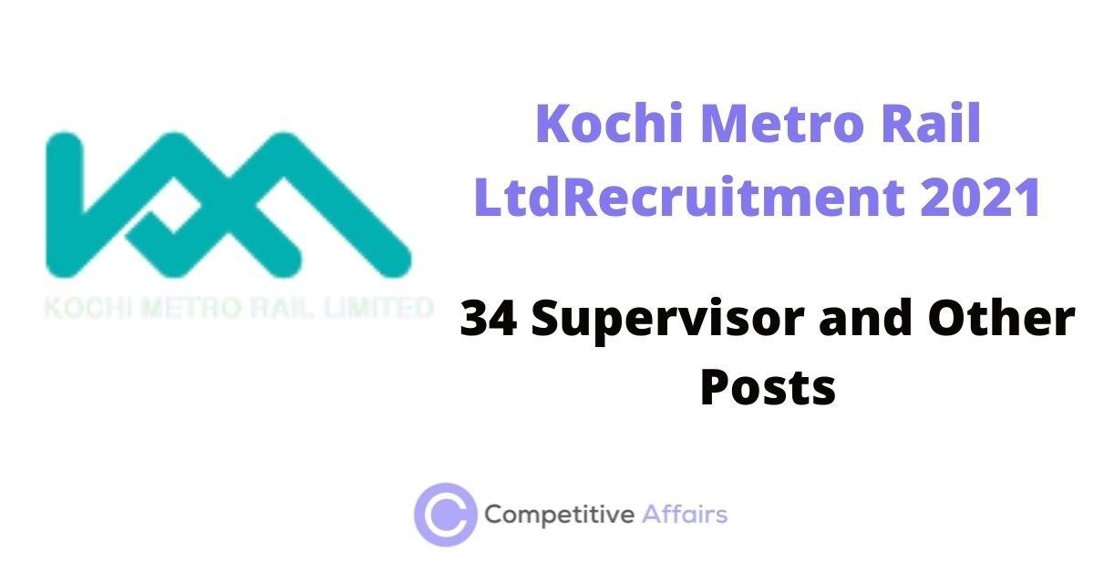 Kochi Metro Rail Ltd Recruitment 2021