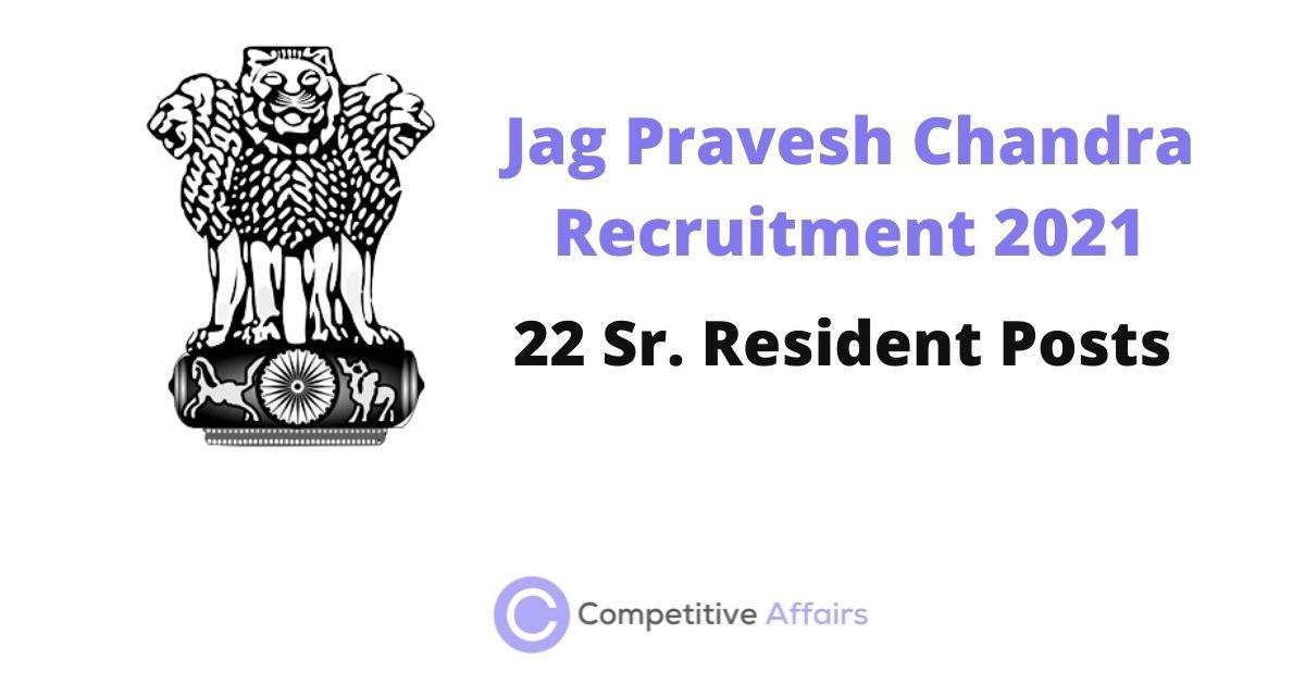 Jag Pravesh Chandra Recruitment 2021