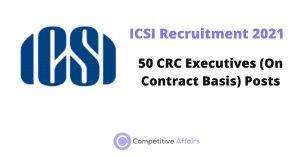 ICSI Recruitment 2021