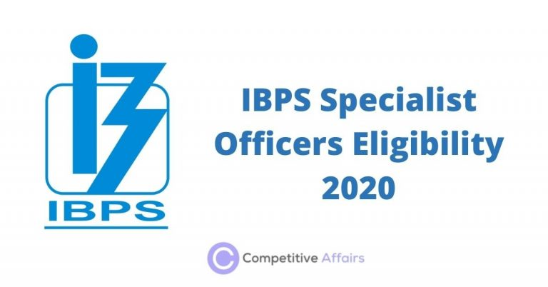 IBPS Specialist Officers Eligibility 2020